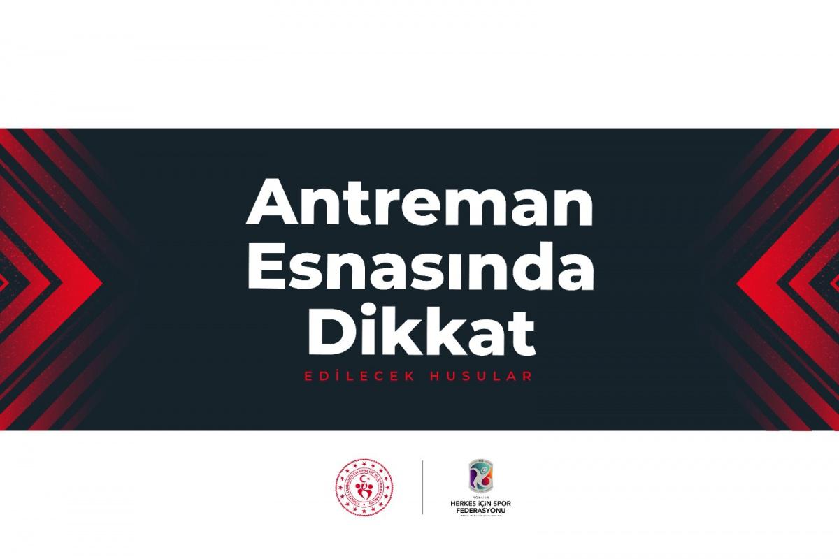 ANTRENMAN ESNASINDA DİKKAT EDİLECEK HUSUSLAR