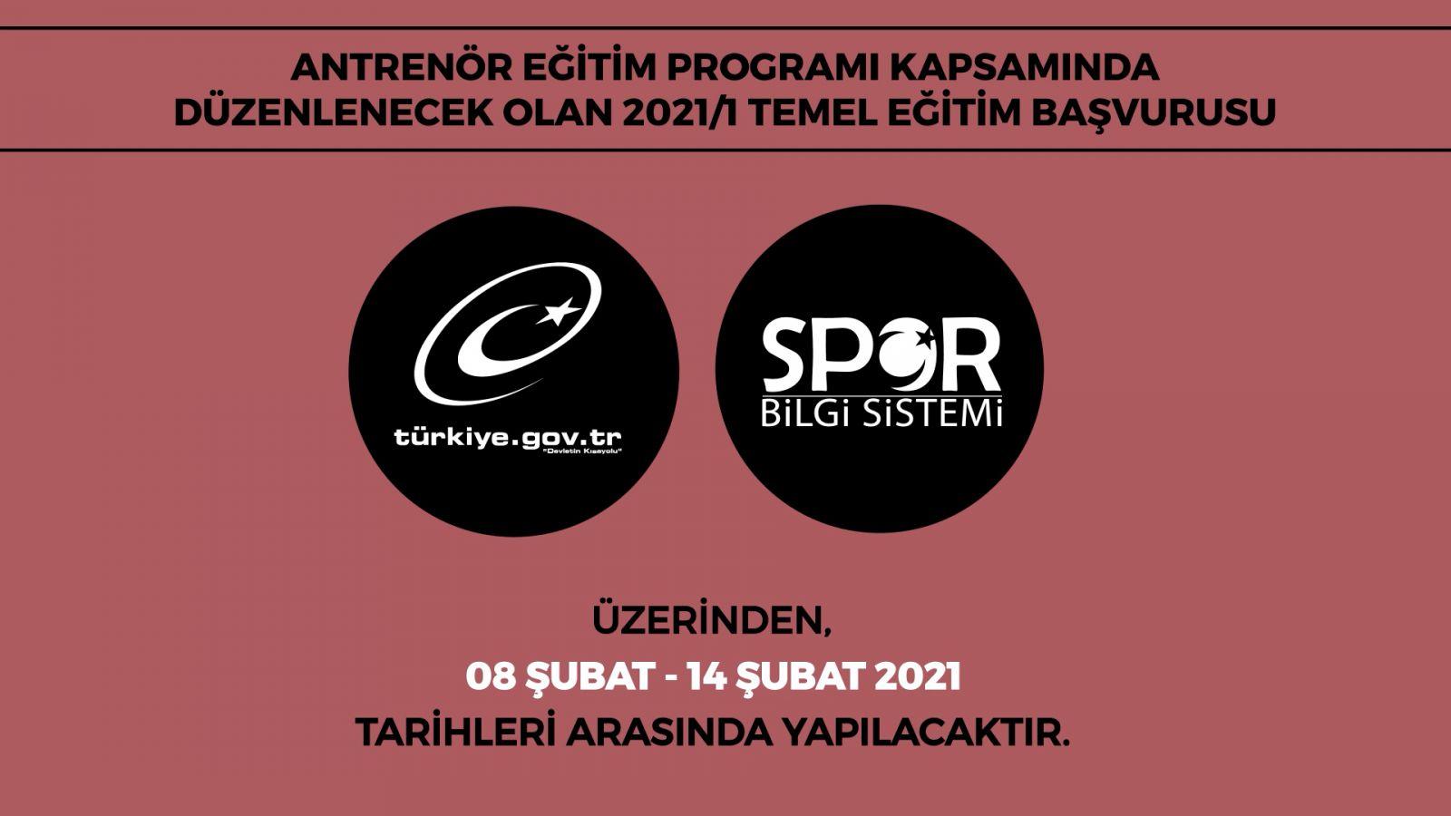 ANTRENÖR EĞİTİM PROGRAMI TEMEL EĞİTİM BAŞVURUSU 2021/1