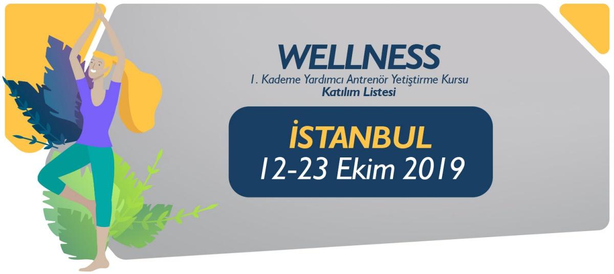 12-23 EKİM 2019 İSTANBUL WELLNESS 1. KADEME YARDIMCI ANTRENÖRLÜK KURSU KATILIMCI LİSTESİ