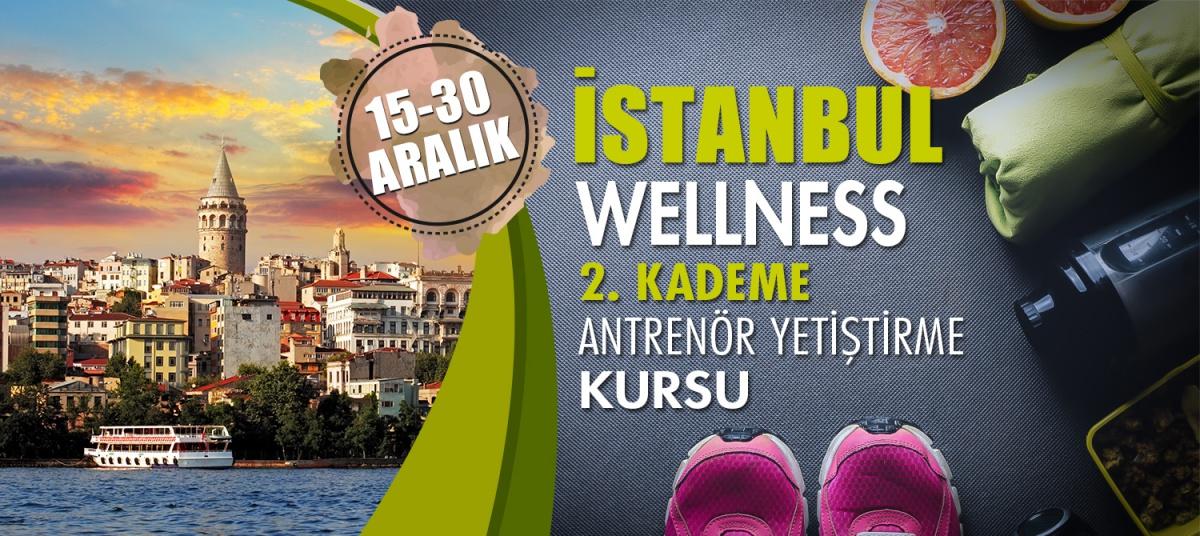 İSTANBUL 2. KADEME WELLNESS ANTRENÖRLÜK KURSU 15-30 ARALIK 2018