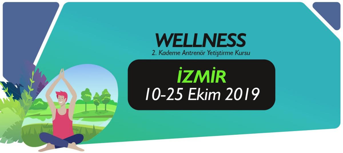 İZMİR 2. KADEME WELLNESS ANTRENÖRLÜK KURSU 10-25 EKİM 2019