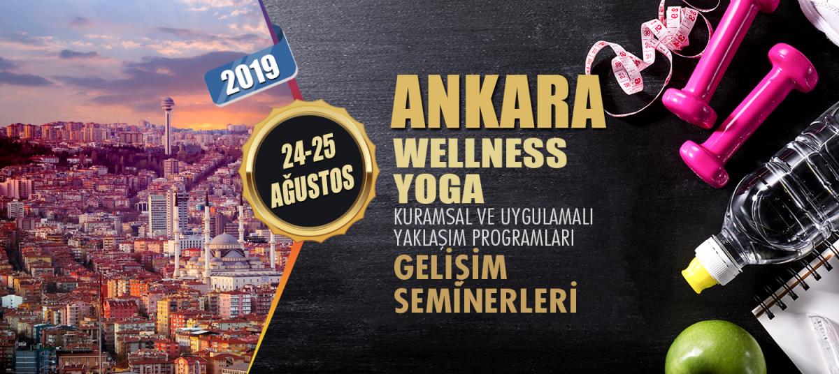 WELLNESS - YOGA ANTRENÖR GELİŞİM SEMİNERLERİ 24-25 AĞUSTOS 2019 ANKARA