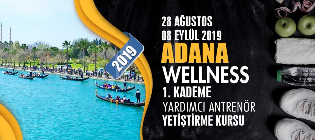 ADANA 1. KADEME WELLNESS ANTRENÖRLÜK KURSU 28 AĞUSTOS 08 EYLÜL 2019