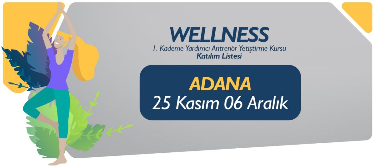 25 KASIM 06 ARALIK 2019 ADANA WELLNESS 1. KADEME YARDIMCI ANTRENÖRLÜK KURSU KATILIMCI LİSTESİ