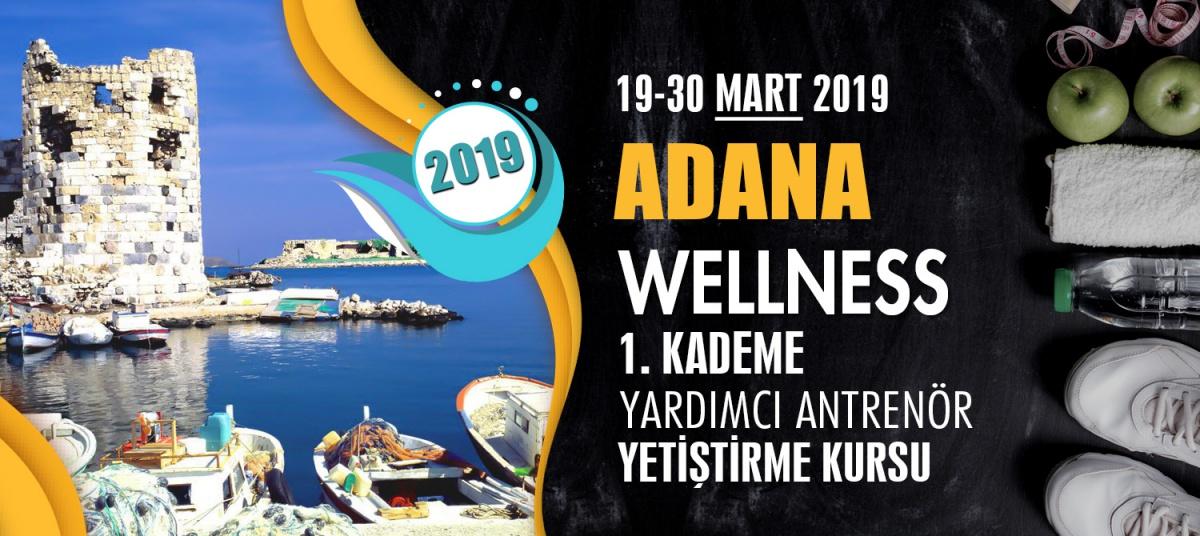 ADANA 1. KADEME WELLNESS ANTRENÖRLÜK KURSU 19-30 MART 2019