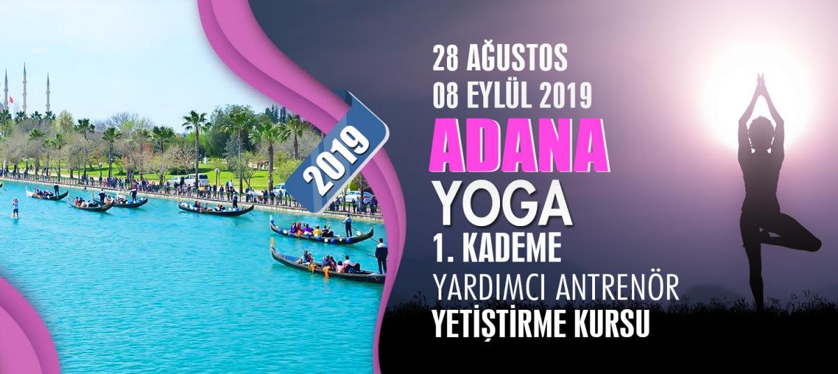 ADANA 1. KADEME YOGA ANTRENÖRLÜK KURSU 28 AĞUSTOS 08 EYLÜL 2019