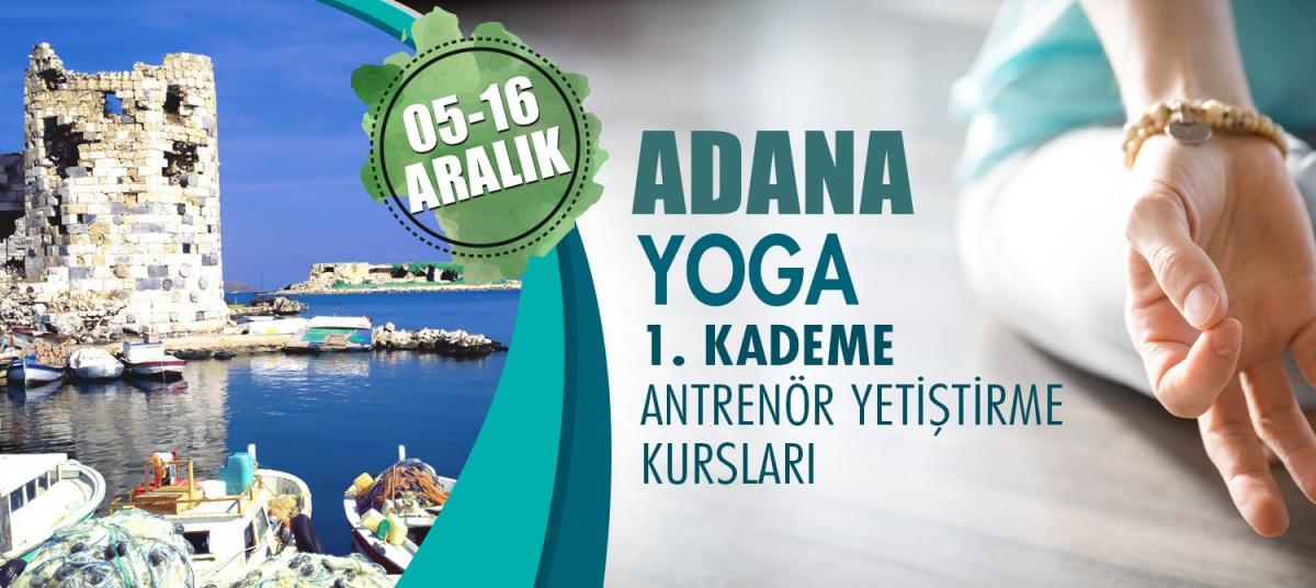 ADANA 1. KADEME YOGA ANTRENÖRLÜK KURSU 05-16 ARALIK 2018