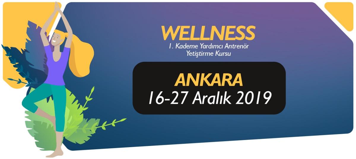 16-27 ARALIK 2019 ANKARA 1. KADEME WELLNESS YARDIMCI ANTRENÖRLÜK KURSU