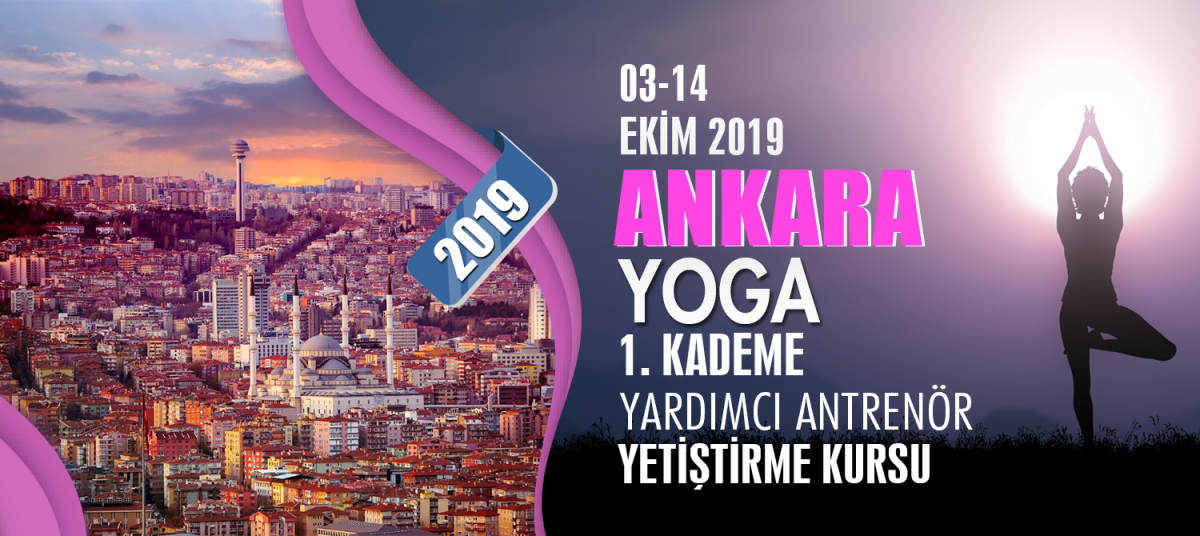 ANKARA 1. KADEME YOGA YARDIMCI ANTRENÖRLÜK KURSU 03-14 EKİM 2019
