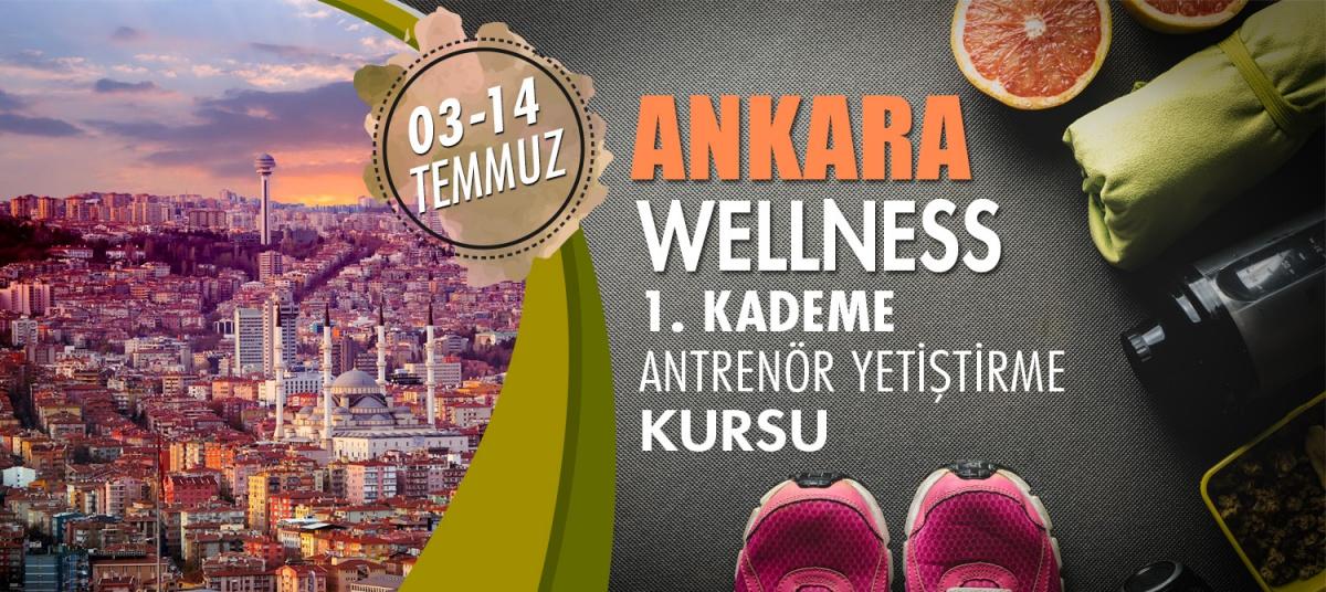 ANKARA 1. KADEME WELLNESS ANTRENÖRLÜK KURSU 03-14 TEMMUZ 2018