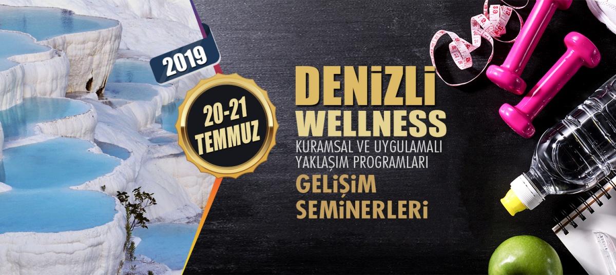 WELLNESS ANTRENÖR GELİŞİM SEMİNERLERİ 20-21 TEMMUZ 2019 DENİZLİ