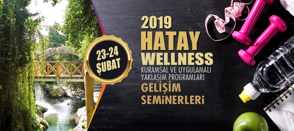 WELLNESS ANTRENÖR GELİŞİM SEMİNERİ 23-24 ŞUBAT 2019 HATAY