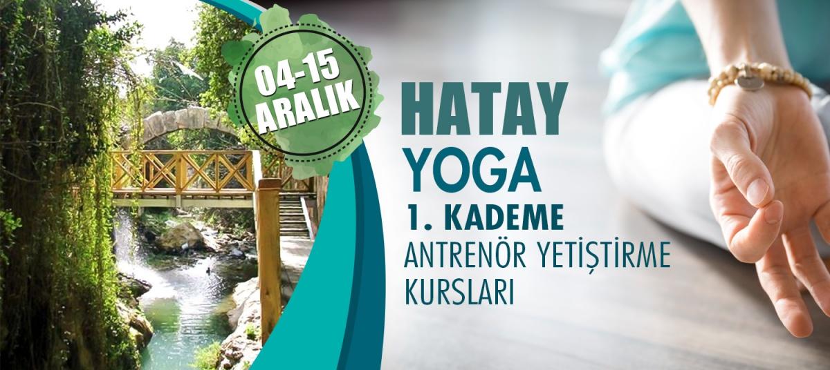 HATAY 1. KADEME YOGA ANTRENÖRLÜK KURSU 04-15 ARALIK 2018