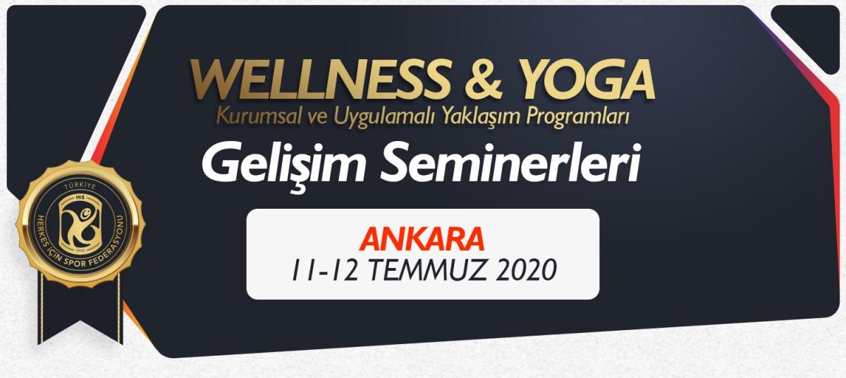 WELLNESS & YOGA GELİŞİM SEMİNERİ 11-12 TEMMUZ 2020 ANKARA