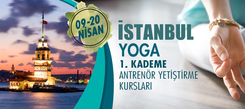 İSTANBUL 1. KADEME YOGA ANTRENÖRLÜK KURSU 09-20 NİSAN 2018
