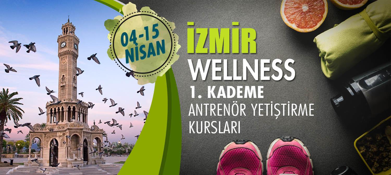İZMİR 1. KADEME WELLNESS ANTENÖRLÜK KURSU 04-15 NİSAN