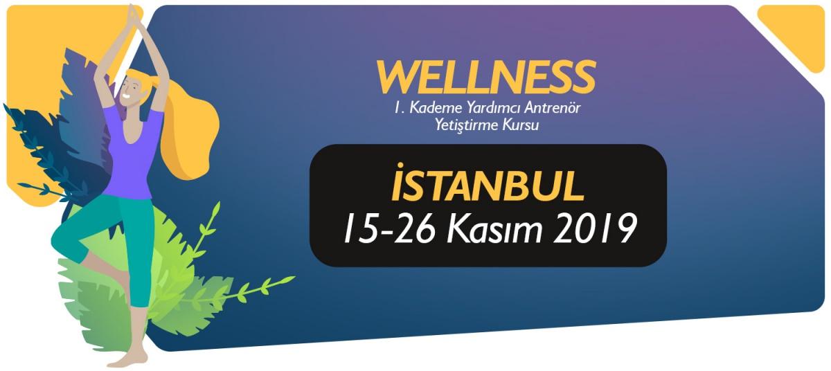 15-26 KASIM 2019 İSTANBUL 1. KADEME WELLNESS YARDIMCI ANTRENÖRLÜK KURSU