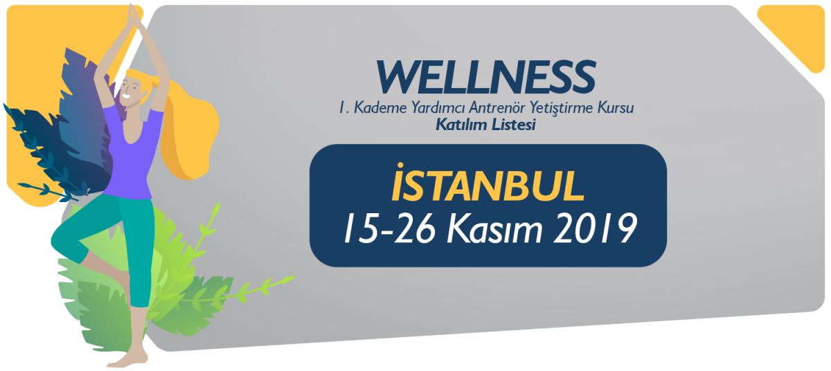 15-26 KASIM 2019 İSTANBUL WELLNESS 1. KADEME YARDIMCI ANTRENÖRLÜK KURSU KATILIMCI LİSTESİ