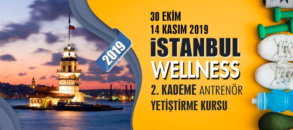 İSTANBUL 2. KADEME WELLNESS ANTRENÖRLÜK KURSU 30 EKİM 14 KASIM 2019