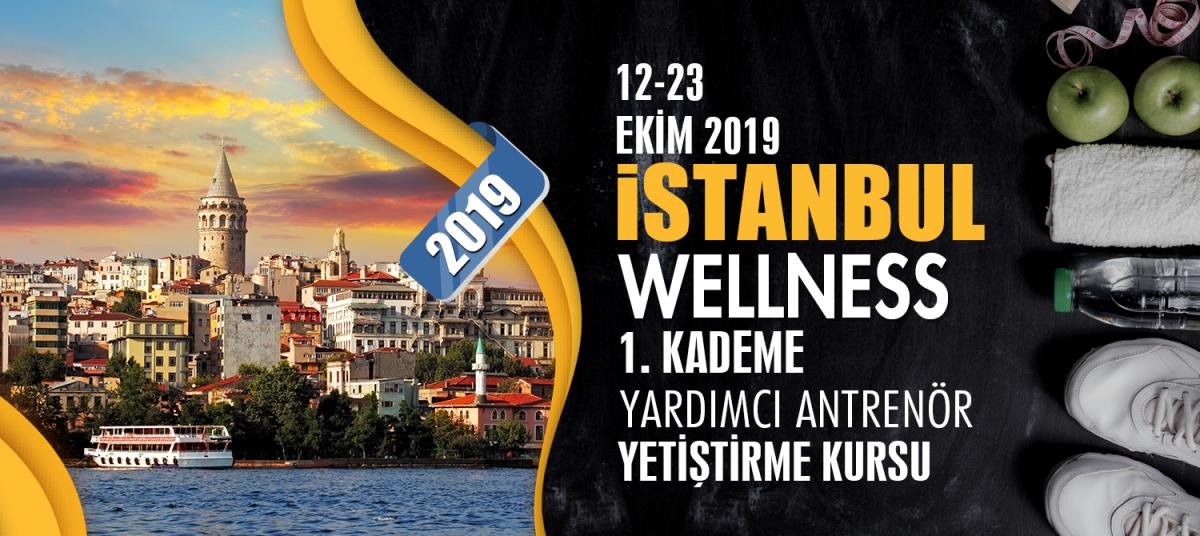 12-23 EKİM 2019 İSTANBUL 1. KADEME WELLNESS YARDIMCI ANTRENÖRLÜK KURSU