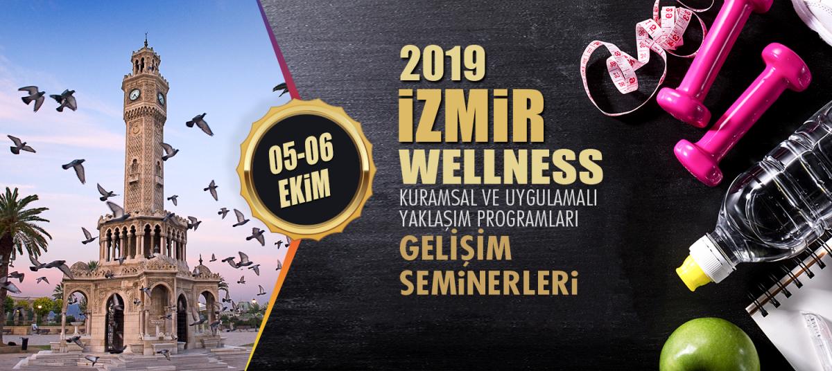WELLNESS ANTRENÖR GELİŞİM SEMİNERLERİ 05-06 EKİM 2019 İZMİR