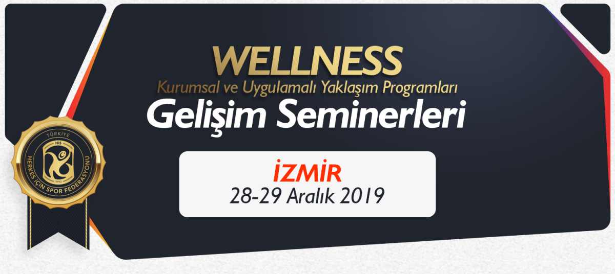 WELLNESS ANTRENÖR GELİŞİM SEMİNERLERİ 28-29 ARALIK 2019 İZMİR