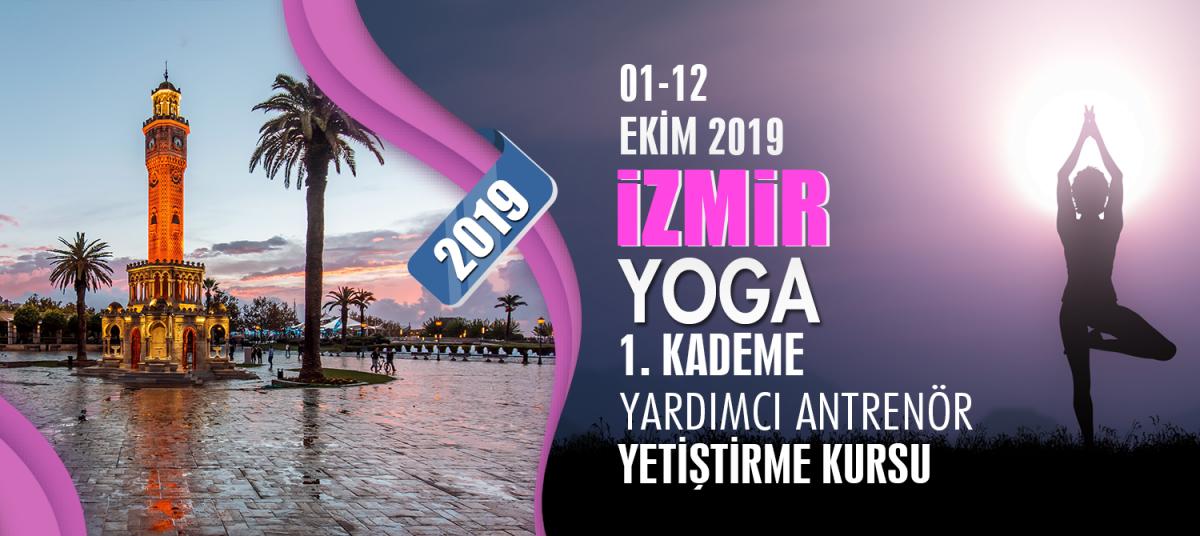 İZMİR 1. KADEME YOGA YARDIMCI ANTRENÖRLÜK KURSU 01-12 EKİM 2019