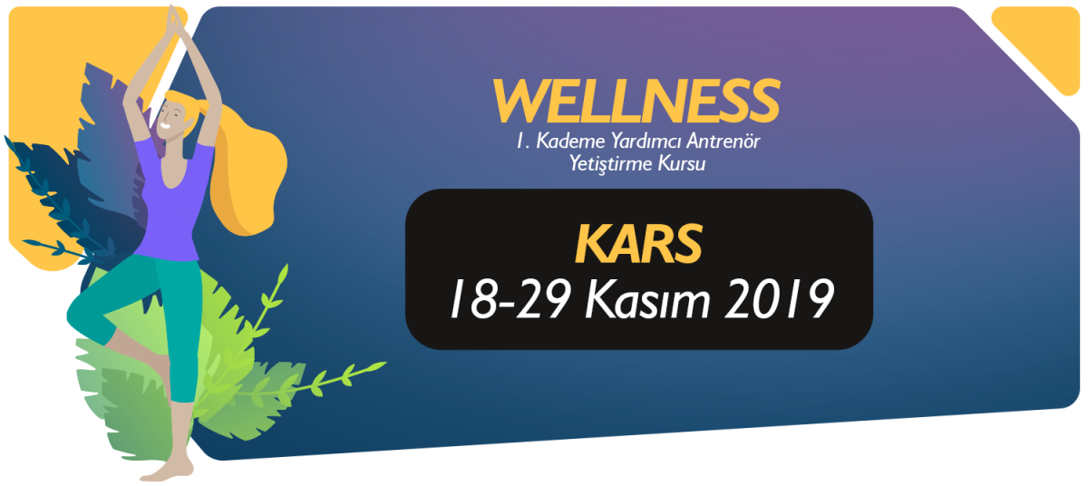 18-29 KASIM 2019 KARS 1. KADEME WELLNESS YARDIMCI ANTRENÖRLÜK KURSU