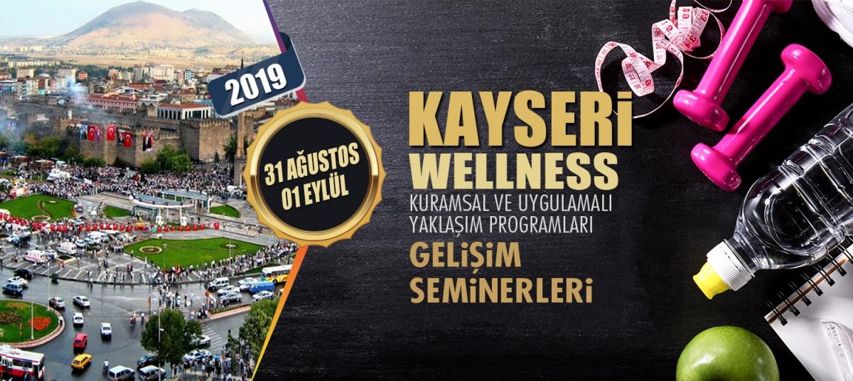WELLNESS ANTRENÖR GELİŞİM SEMİNERLERİ 31 AĞUSTOS 01 EYLÜL 2019 KAYSERİ