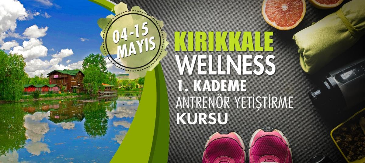 KIRIKKALE 1. KADEME WELLNESS ANTRENÖRLÜK KURSU 04-15 MAYIS 2018