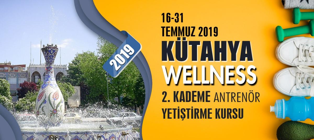 KÜTAHYA 2. KADEME WELLNESS ANTRENÖRLÜK KURSU 16-31 TEMMUZ 2019