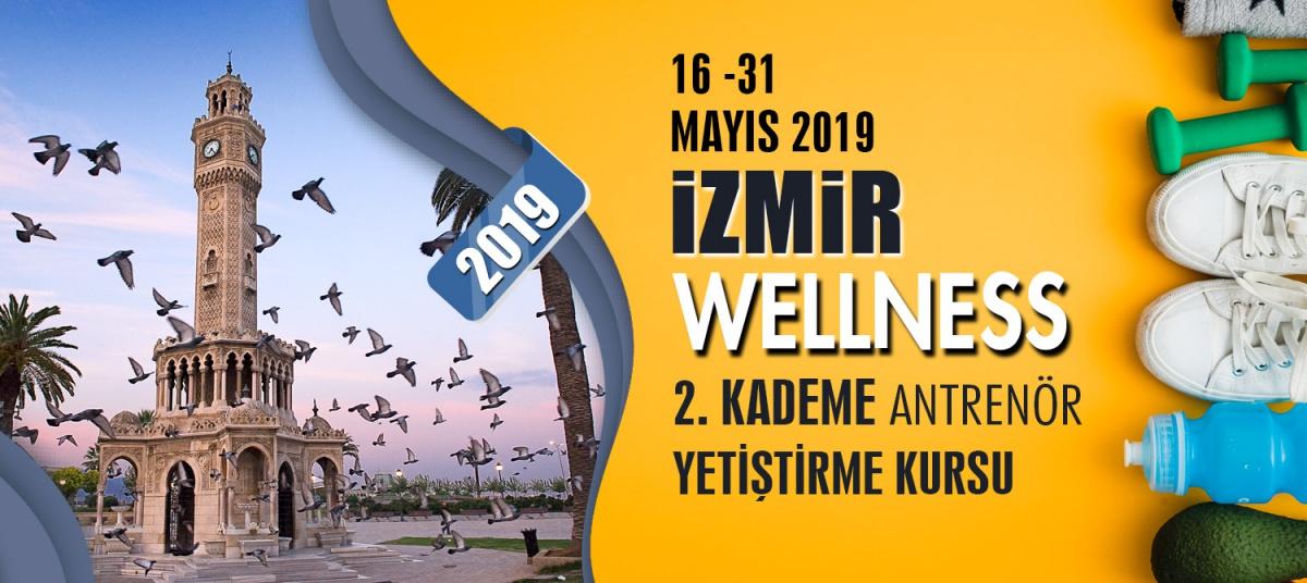 İZMİR 2. KADEME WELLNESS ANTRENÖRLÜK KURSU 16-31 MAYIS 2019