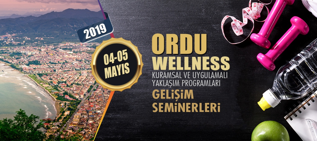 WELLNESS ANTRENÖR GELİŞİM SEMİNERİ 04-05 MAYIS 2019 ORDU