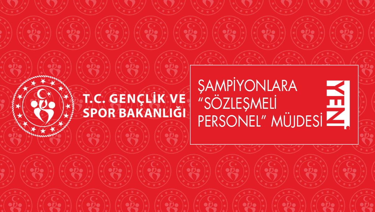 """ŞAMPİYONLARA """"SÖZLEŞMELİ PERSONEL"""" MÜJDESİ"""
