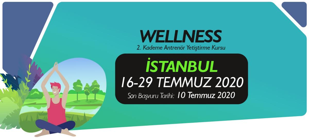 İSTANBUL 2. KADEME WELLNESS ANTRENÖRLÜK KURSU 16-29 TEMMUZ 2020
