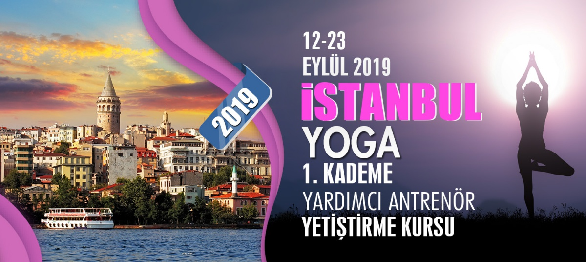 İSTANBUL 1. KADEME YOGA ANTRENÖRLÜK KURSU 12-23 EYLÜL 2019