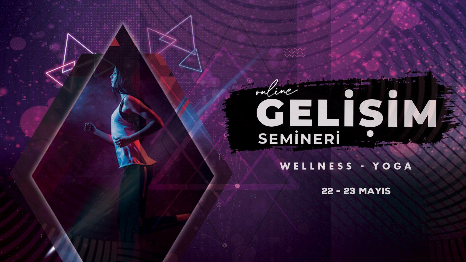 WELLNESS & YOGA GELİŞİM SEMİNERLERİ KATILIMCI LİSTESİ 22-23 MAYIS 2021
